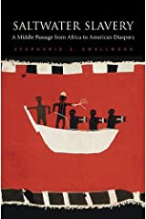 Saltwater Slavery: A Middle Passage from Africa to American Diaspora Kindle Edition