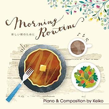Morning Routine ~ 新しい朝のために ~