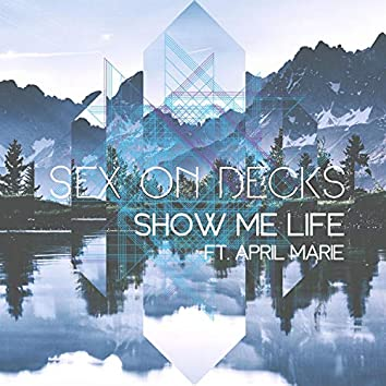 Show Me Life (feat. April Marie)