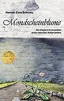 Mondscheinblume: Die fragilen Innenwelten eines robusten Aussenseiters