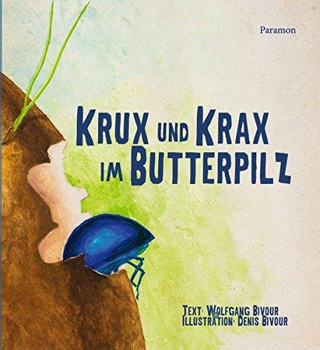Krux und Krax im Butterpilz