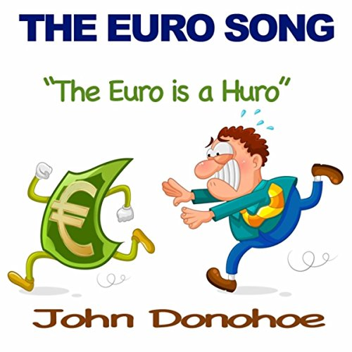 The Euro Song (The Euro is a Huro)