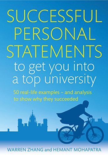 Successful Personal Statements to Get You into a Top University: 50 Real-life Examples and Analysis to Show Why They Succeeded (English Edition)