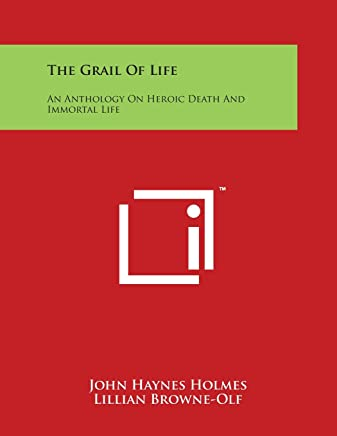 The Grail of Life: An Anthology on Heroic Death and Immortal Life