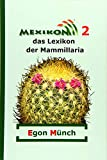 Mexikon 2: das Lexikon der Mammillaria (German Edition)
