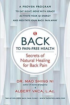 BACK to Pain-Free Health: Secrets of Natural Healing for Back Pain by [Mao Shing Ni, Albert Vaca]