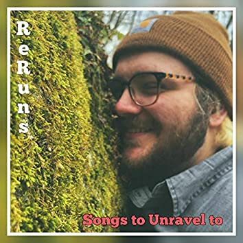Songs to Unravel To