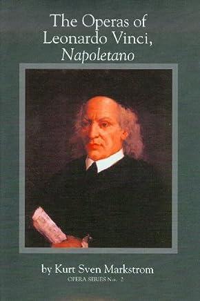 Operas of Leonardo Vinci, Napoletano (Opera Series) by Kurt Sven Markstrom(2007-07-18)