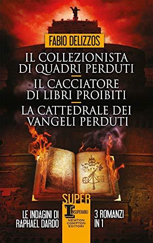 Il collezionista di quadri perduti-Il cacciatore di libri proibiti-La cattedrale dei vangeli perduti