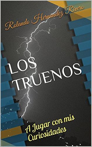 LOS TRUENOS: A Jugar con mis Curiosidades