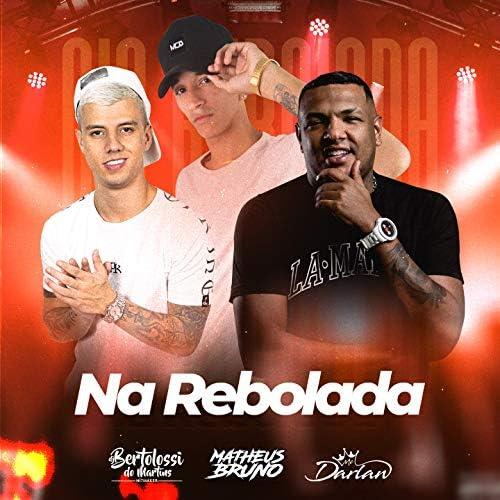 MC Darlan, DJ Bertolossi & Matheus Bruno