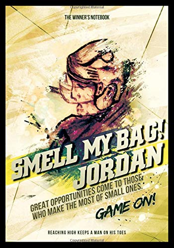 Smell My Bag!  Jordan - Great Opportunities Come To Those Who Make The Most Of Small Ones: The Winner's Notebook (Inspirational Hockey, Band 1)