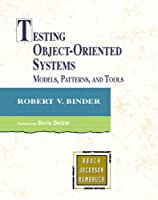 Testing Object-Oriented Systems: Models, Patterns, and Tools (Addison-wesley Object Technology Series)