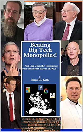 Beating Big Tech Monopolies! : Just like when the Trustbusters beat the Robber Barons in 1900s (English Edition)