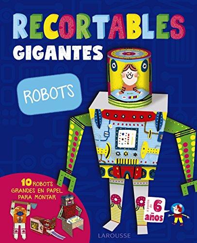 RECORTABLES GIGANTES. Robots (Larousse - Infantil / Juvenil - Castellano - A Partir De 5/6 Años)