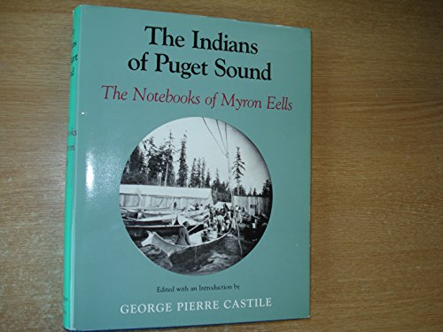 The Indians of Puget Sound: The Notebooks of Myron Eells