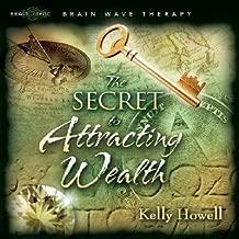 The Secret to Attracting Wealth [SECRET TO ATTRACTING WEALT]