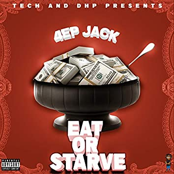 Tech & DHP Pre$ent$: 4ep Jack Eat or $Tarve