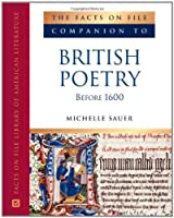The Facts on File Companion to British Poetry Before 1600 (Companion to Literature Series)