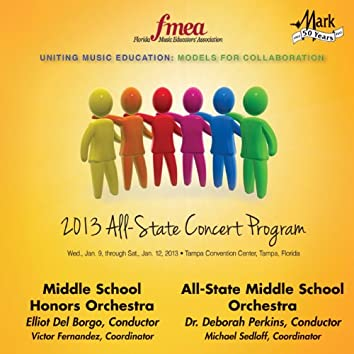 2013 Florida Music Educators Association (FMEA): Middle School Honors Orchestra & All-State Middle School Orchestra