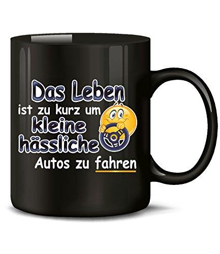 Das Leben ist zu kurz um kleine hässliche Autos zu fahren Tasse Becher Kaffeetasse Kaffeebecher Geschenke Geburtstag Geschenkidee Geschenkartikel Mechatroniker Werkstatt Auto tuning Werkzeug Pkw Kfz