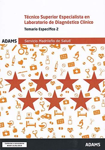 Temario específico 2 Técnico Superior Especialista en Laboratorio de Diagnóstico Clínico Servicio Madrileño de Salud (Temario específico Técnico ... Clínico Servicio Madrileño de Salud (OC))