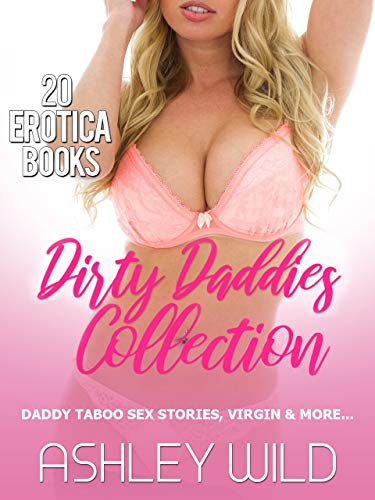 DIRTY DADDIES COLLECTION: 20 Erotica Books -