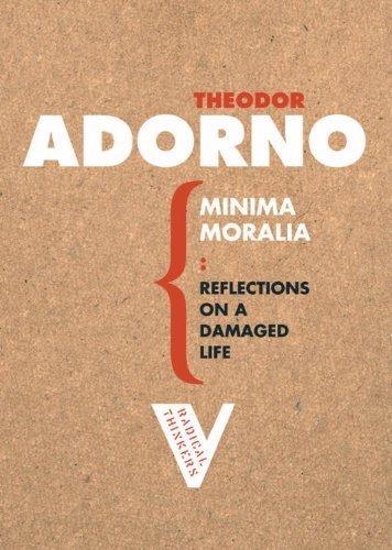 Minima Moralia: Reflections from Damaged Life (Radical Thinkers) by Theodor Adorno(2006-01-17)