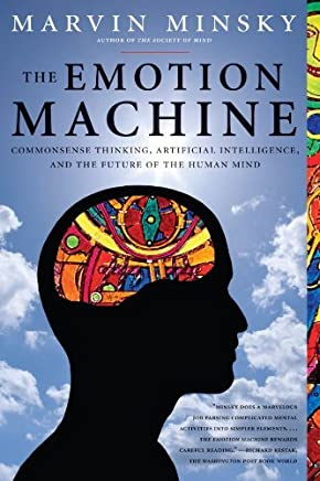 The Emotion Machine: Commonsense Thinking, Artificial Intelligence, and the Future of the Human Mind by Marvin Minsky(2007-11-13)