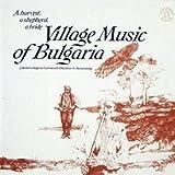 ≪ブルガリア≫ブルガリアのヴィレッジ・ミュージック ~収穫、牧羊、婚礼の調べ