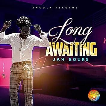 Long Awaiting