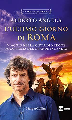 L'ultimo giorno di Roma (La trilogia di Nerone Vol. 1)