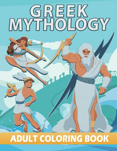 Greek Mythology Coloring Book for Adults: Myths You Never Knew | Meet the Gods and Goddesses of Ancient Greek | Relaxation with Stress Relief | Fun Gift for Myth Lovers | Gods Genealogical Tree