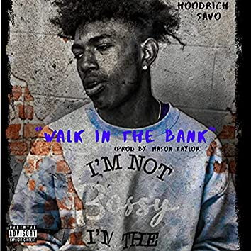 Walk In The Bank