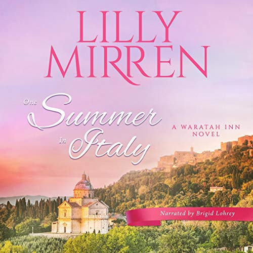 One Summer in Italy Audiobook By Lilly Mirren cover art