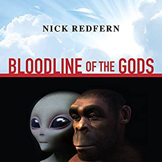 Bloodline of the Gods     Unravel the Mystery in the Human Blood Type to Reveal the Aliens Among Us              By:                                                                                                                                 Nick Redfern                               Narrated by:                                                                                                                                 Shaun Grindell                      Length: 7 hrs and 38 mins     60 ratings     Overall 4.4
