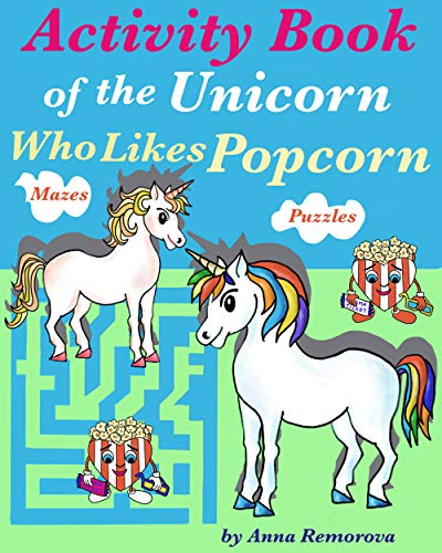 "Activity Book of the Unicorn Who Likes Popcorn: Spot the Difference, Matching, Find the Image, Find the Shadow, Puzzles, and Mazes (Brain Power ""ON"" Activity Books for Kids 1) (English Edition)"