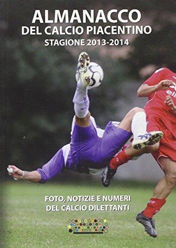 Almanacco del calcio piacentino. 2013-2014