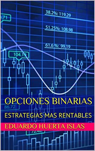 OPCIONES BINARIAS : ESTRATEGIAS MAS RENTABLES
