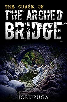 The Curse of the Arched Bridge by [Joel Puga]
