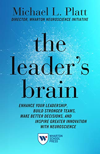 The Leader's Brain: Enhance Your Leadership, Build Stronger Teams, Make Better Decisions, and Inspire Greater Innovation with Neuroscience (English Edition)