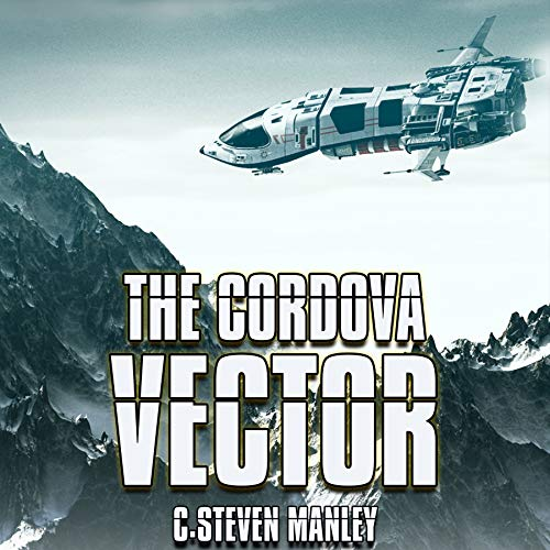 The Cordova Vector Audiobook By C.Steven Manley cover art