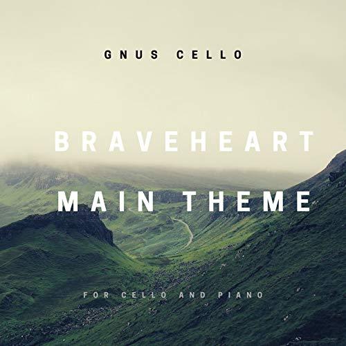 Braveheart Main Theme (For Cello and Piano)