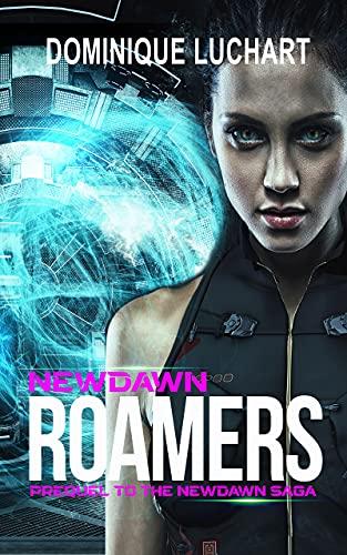 NEWDAWN ROAMERS: Prequel to the Newdawn Saga (English Edition)