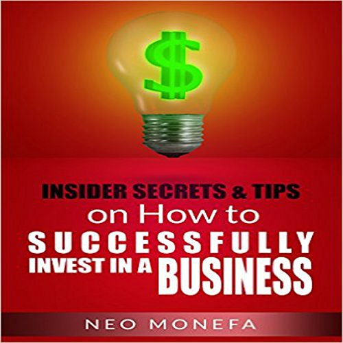 Insider Tips & Secrets on How to Successfully Invest in a Business audiobook cover art