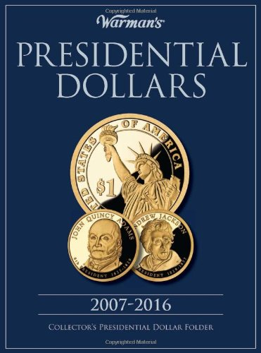 Presidential Dollars 2007-2016 Collector's Folder (Warman's Collector Coin Folders)