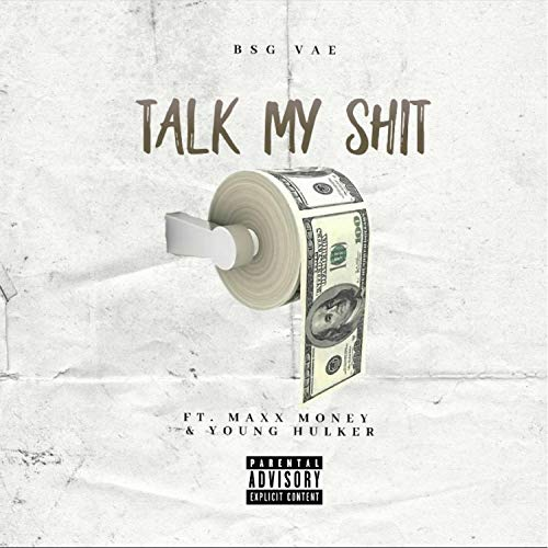 Talk My Shit (feat. Maxx Money & Young Hulker) [Explicit]