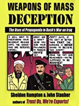 Weapons of Mass Deception: The Uses of Propaganda in Bush's War on Iraq (English Edition)