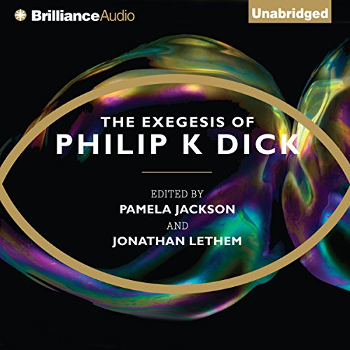 The Exegesis of Philip K. Dick                   Written by:                                                                                                                                 Philip K. Dick,                                                                                        Pamela Jackson (editor),                                                                                        Jonathan Lethem (editor)                               Narrated by:                                                                                                                                 Fred Stella                      Length: 52 hrs and 6 mins     2 ratings     Overall 4.5