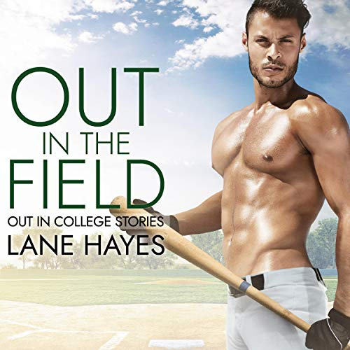 Out in the Field Audiobook By Lane Hayes cover art